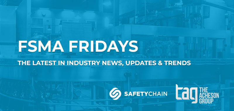 FSMA Fridays | SafetyChain Software